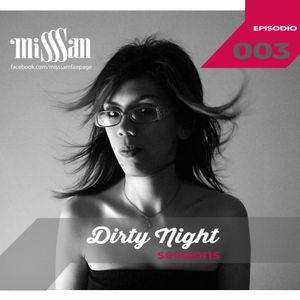 Dirty Night Sessions 003 con Miss Sam