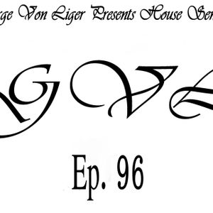 George Von Liger Presents House Sensations Ep. 96