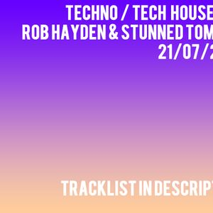 Techno/Tech House Mix 21/07/2012 by Rob Hayden & Stunned Tomcat
