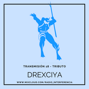 Transmisión 18 - Tributo - Drexciya