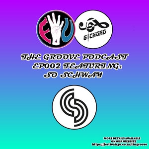The Groove Podcast Episode 002 Ft. So Schway