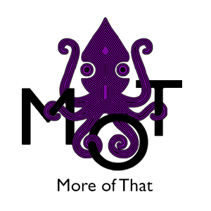 MOT (More Of That) Ep 005