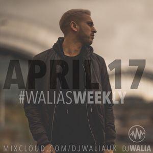 APRIL 2017 #WaliasWeekly @djwaliauk