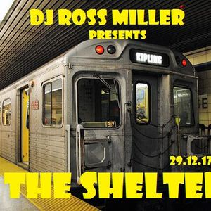 29.12.17 THE SHELTER MIXED LIVE BY DJ ROSS MILLER @ WWW.DJROSSMILLER.PODOMATIC.COM
