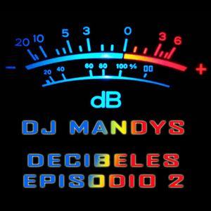 Dj Mandys - Decibeles Episodio 2