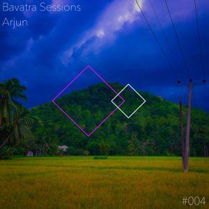 Arjun - Bavatra Sessions #004
