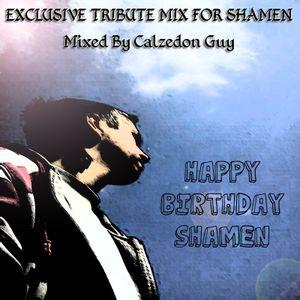 Calzedon Guy - Happy Birthday Shamen - Exclusive Tribute Mix To Shamen