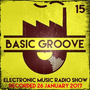 BASIC GROOVE ELECTRONIC MUSIC RADIO SHOW Presented by ...