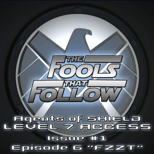 The Fools That Follow: Level Seven Access - Issue 001 - Episode 6 FZZT