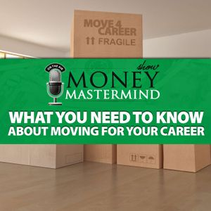 MMS074: What You Need to Know About Moving for Your Career