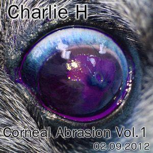 Charlie H - Corneal Abrasion Vol.1