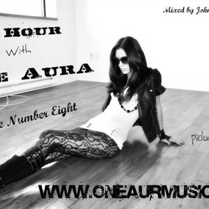 One Hour with One Aura - Episode # Eight
