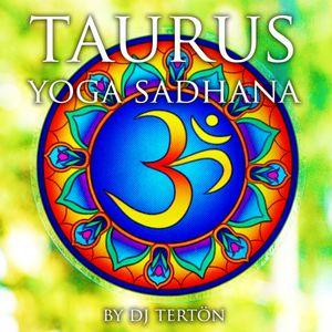 Taurus Yoga Sadhana