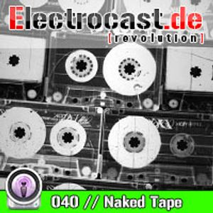 040 // Naked Tape - Podcast