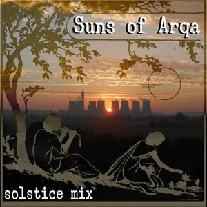 SUNS OF ARQA  ( solstice style)