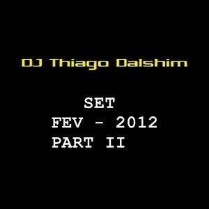 SET FEVEREIRO - PART II - 2012 - DJ THIAGO DHALSIM