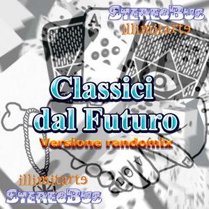 Classici dal Futuro - randomix #4 2015