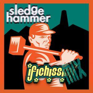 ✿ I FICHISSIMiX ✿ Sledge Hammer