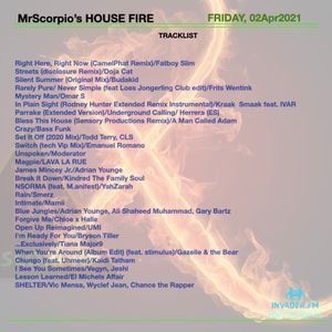 MrScorpio's HOUSE FIRE Podcast #249 - 10th Anniversary Edition - 02 APR 21