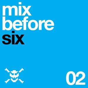 Mix Before Six_02
