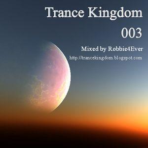 Robbie4Ever - Trance Kingdom 003