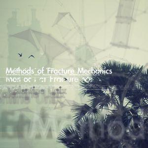 Methods of Fracture Mechanics