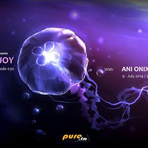 Ani Onix - Ocean Of Joy 030 [9-July 2014] - Pure.fm