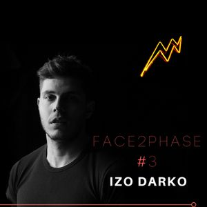 Izo Darko - FACE2PHASE