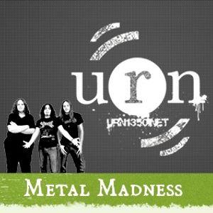 Metal Madness || URN || 14/02/2014