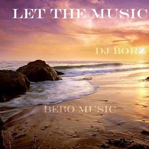 Let The Music (November, 2011) - Dj Borz