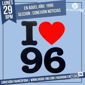 Conexión Francófona 29 04 2019 En Aquel Año 1996 By