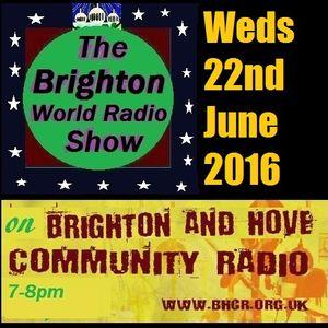 Brighton World Radio Show 22 June 2016 with Donald Shier on Brighton & Hove Community Radio