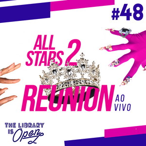 #48 All Stars 2 Reunion Ao Vivo!