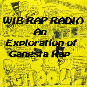 WIB Rap Radio - The Origin of Gangsta Rap