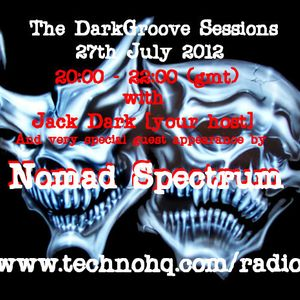 The DarkGroove Sessions-July 2012-Jack Dark & Nomad Spectrum.