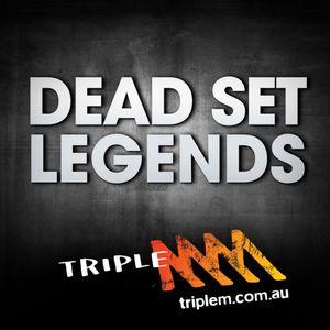 Dead Set Legends 15 October 2016