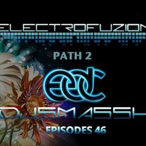 "ElectroFuzion ""Path 2 EDC"" Episode 46/DJSMASSH"