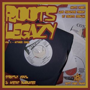 ROOTS LEGAZY VOL. 1 - Natty Vibes Sound showcase series (October 2007)