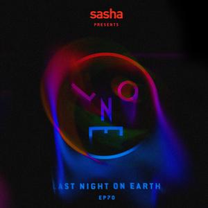- Sasha presents Last Night On Earth   Show 070 (May 2021)