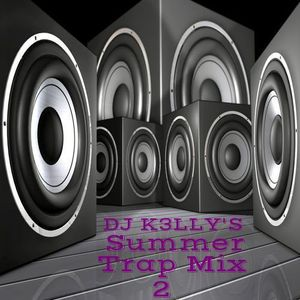DJ K3lly's Summer Trap Mix 2