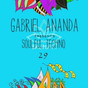 Gabriel Ananda Presents Soulful Techno 29