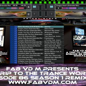 Fab vd M Presents A Trip To The Trance World Episode 86 Season 1 Remixed
