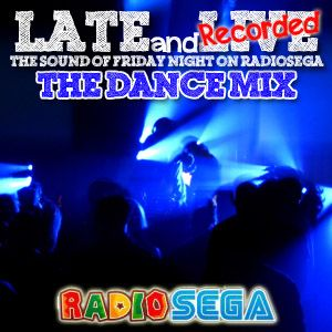 Late and Recorded - E28 - Dance Mix (17th August 2012)