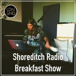 Shoreditch Radio Breakfast Show with Harriet Rose 15.07.15