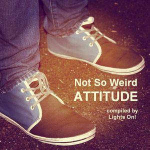 Not So Weird Attitude