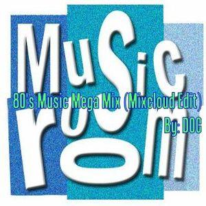 The Music Room's 80s Music Mega Mix (Mixcloud Edit) (By: DOC 10.13.12)