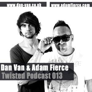 Twisted Podcast 013 by Dan Van & Adam Fierce