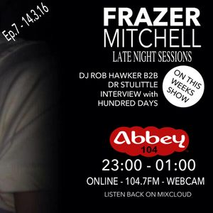 Late Night Sessions with Frazer Mitchell - Episode 7 (Part 1) - 15.03.2016