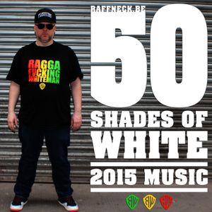 Ragga Fucking Whiteman - 50 Shades Of White [100% Tropical Bass]