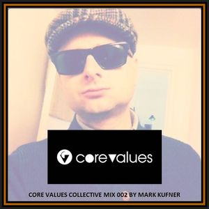 Core Values Collective Mix 002 by Mark Kufner
